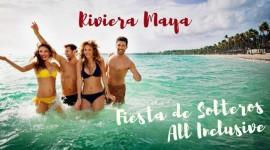 Fiesta de Solteros en Riviera Maya con Todo Incluido